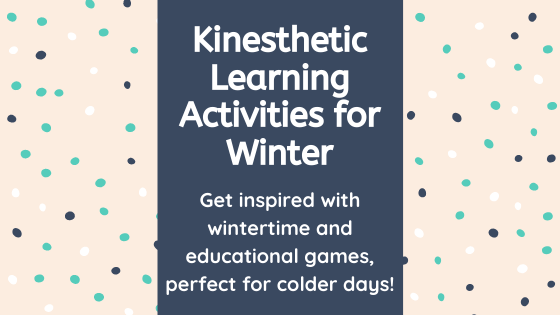 Kinestetic Learning Activities For Winter